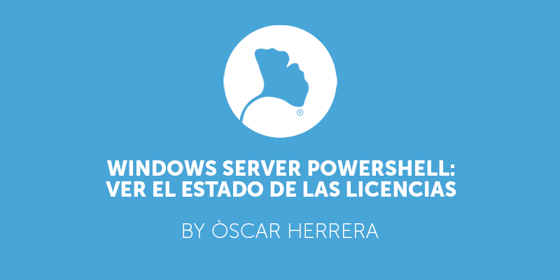 Windows Server PowerShell Ver el estado de las licencias