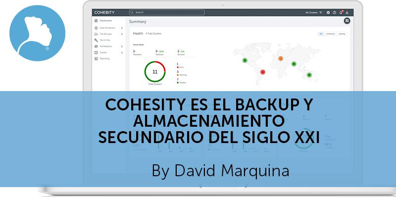 Cohesity es el backup y almacenamiento secundario del siglo XXI