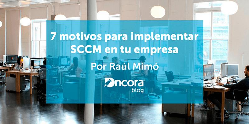7 Razones para implementar SCCM en tu empresa