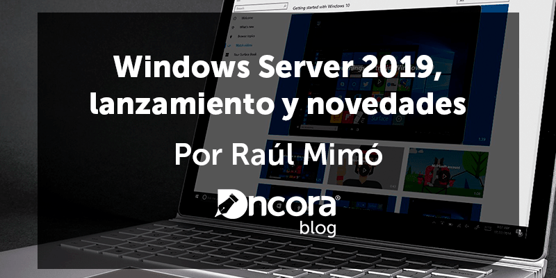 Post sobre novedades de Windows Server 2019 de Ncora.