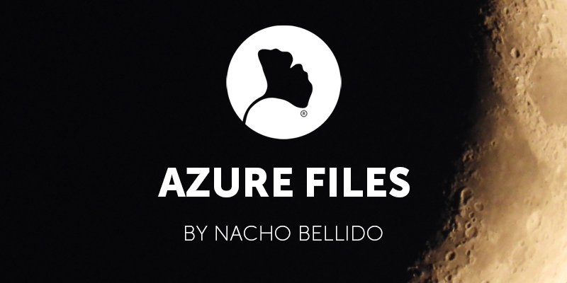 Azure Files by Nacho Bellido