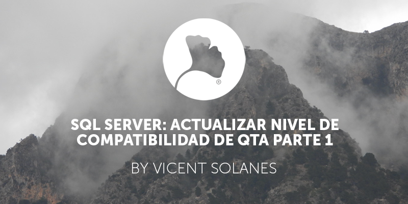 SQL Server actualizar nivel de compatibilidad de QTA parte 1