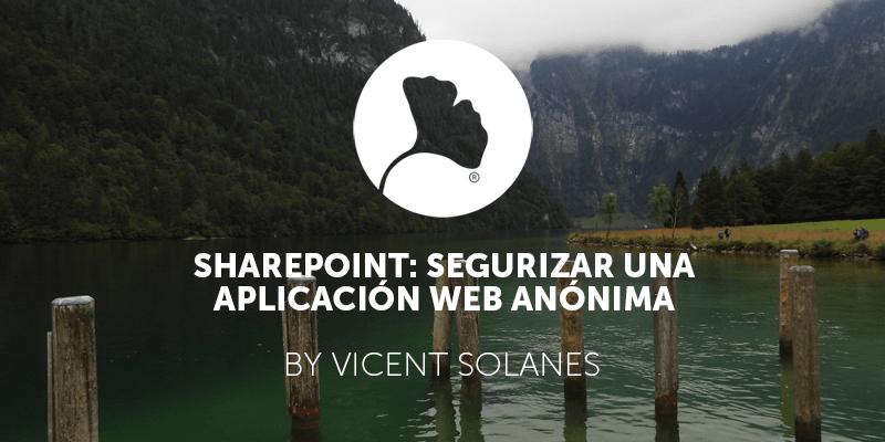 SharePoint: Segurizar una aplicación web anónima