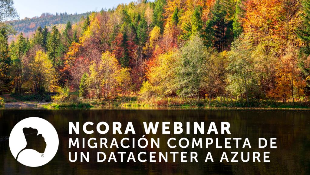 Ncora Webinar- Migración Completa de un DC a Azure
