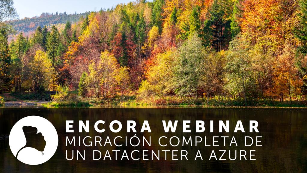 Encora Webinar Migradión de un datacenter a Azure